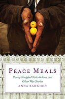 Peace Meals by Anna Badkhen